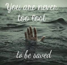 you are never too lost....