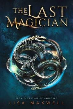10 new books to read for young adults, including The Last Magician by Lisa Maxwell.
