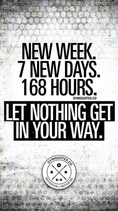 New week. 👊 It's a brand new week and you have 7 new days with a total of 168 hours at your disposal. Make the most out of them by training harder, New Day Quotes, Great Quotes, Quotes To Live By, Life Quotes, Monday Motivation Quotes, Monday Quotes, New Day Motivation, Fitness Inspiration Quotes, Fitness Quotes