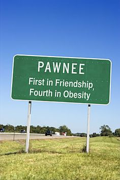 Parks & Recreation. Pawnee: First in Friendship, Fourth in Obesity