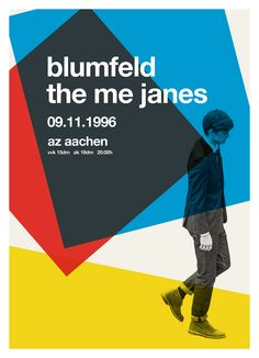A new poster redesign in swiss / helvetica style every day.Today:blumfeld & the me janes in aachen back in 1996.