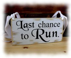 Ring bearer sign, Last chance to run , rustic wedding sign, shabby chic wedding sign, solid wood, Last chance to run sign,5.5x11'' by WPStudio on Etsy https://www.etsy.com/listing/198266663/ring-bearer-sign-last-chance-to-run