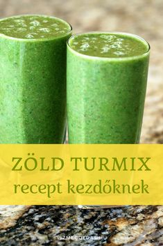 Fogyókúrás ételek és italok - Az élet itala: zöld turmix – recept kezdőknek Smoothie Fruit, Smoothie Mix, Smoothies, Gm Diet Soup, Gm Diet Vegetarian, Clean Eating Recipes, Cooking Recipes, Gm Diet Plans, Healthy Drinks