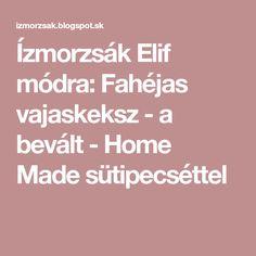 Ízmorzsák Elif módra: Fahéjas vajaskeksz - a bevált - Home Made sütipecséttel Homemade, Wood, Home Made, Diy Crafts, Hand Made, Diys