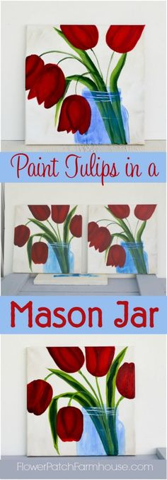 How To Paint A Mason Jar Of Tulips An Easy But Fun Tutorial For Everyone