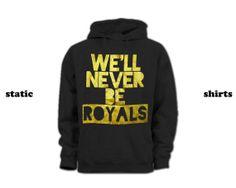 Lorde Hoodie | We'll Never Be Royals Hoodie GOLD INK