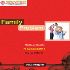 Family Problem.Please visit us- www.a1astrology.com
