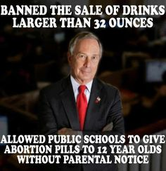 "Nobody needs this much soda! First off there's not an ""abortion"" pill, how about the fact that some serious birth control is necessary where he is elected? Ever thought about regional issues? How teen pregnancy is way worse in other cities so much that is has spread to middle schools??"