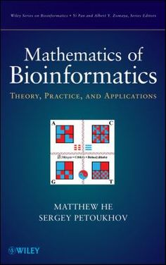 Mathematics of bioinformatics : theory, practice, and applications