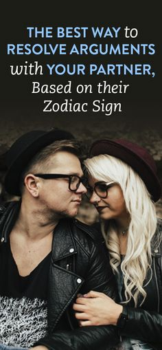 The Best Way To Resolve Arguments With Your Partner, Based On Their Zodiac Sign