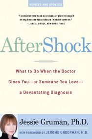 Jessie Gruman, Ph. D. - AfterShock: What to Do When the Doctor Gives You — or Someone You Love — a Devastating Diagnosis