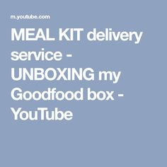 MEAL KIT delivery service - UNBOXING my Goodfood box - YouTube