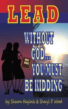 Lead Without God You Must Be Kidding!: A Twin Power Production