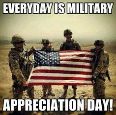 Every day is military appreciation day!!!