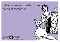 This breakup is better than Weight Watchers.