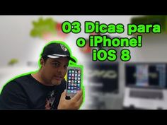 03 Dicas para o iPhone [Tips for iPhone] iOS 8 - AndroidiOSBrasil (Parte...