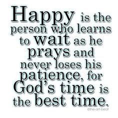God's time IS the best time.
