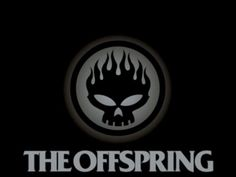 I like The Offspring.
