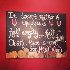 "It doesn't matter if the glass is half empty or half full. Clearly there's room for More Wine""  Canvas Painting on Etsy, $100.00"