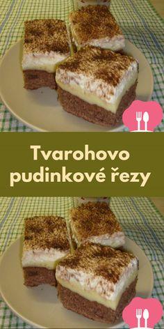 Tvarohovo pudinkové rezy Sweet Desserts, Tiramisu, Ethnic Recipes, Food, Tiramisu Cake, Meals