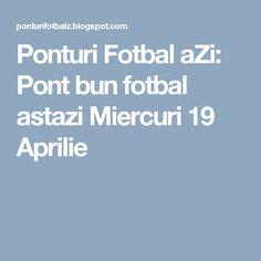 Ponturi Fotbal aZi: Pont bun fotbal astazi Miercuri 19 Aprilie Martie, Blog, 19 Aprilie, Tennis, Blogging