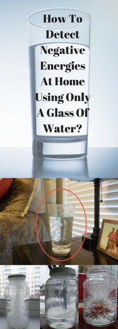 How To Detect Negative Energies At Home Using Only A Glass Of Water?