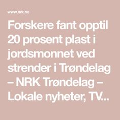 Forskere fant opptil 20 prosent plast i jordsmonnet ved strender i Trøndelag – NRK Trøndelag – Lokale nyheter, TV og radio Math Equations