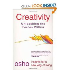Creativity: Unleashing the Forces Within (Insights for a New Way of Living)