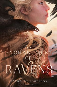 Review: An Enchantment of Ravens by Margaret Rogerson: An Ensorcellment of a Story - Summer Snowflakes
