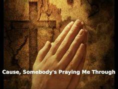 Somebody's Praying Me Through - Mark Helton