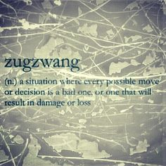 zugzwang, alt. def.: The episode of Criminal Minds that will rip your heart out and stomp all over it.