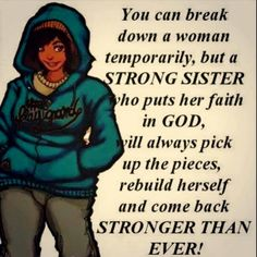 Strong women whose faith is in God Sister Quotes, Girl Quotes, Woman Quotes, True Quotes, Motivational Quotes, Inspirational Quotes, Witty Quotes, Black Women Quotes, Strong Women Quotes
