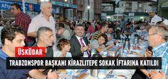 Trabzonspor Kulübü Başkanı İbrahim Hacıosmanoğlu, Karadenizlilerin yoğun olarak yaşadığı Kirazlıtepe Mahallesi'ndeki mahalle iftarına katılarak Üsküdar Belediye Başkanı Hilmi Türkmen'in misafiri oldu.