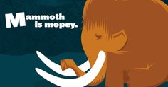 Mammoth is Mopey is an alphabet book celebrating two great joys: prehistoric animals and language. Prehistoric Animals, Extinct Animals, Scientific American, Alphabet Book, Page Turner, Science And Nature, Childrens Books, Vocabulary, My Books