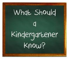What your kindergartener needs to know to succeed in the first year of school.