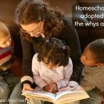 Homeschooling an adopted child: The whys and hows