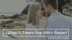 A good marriage requires love and respect. Learn how to ensure your wife's respect in this great article.