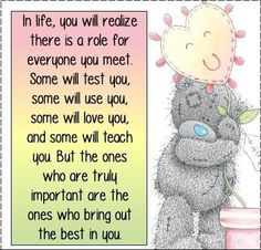 In life there's a rol for you Teddy Bear Quotes, Teddy Bear Images, Teddy Bear Pictures, Thinking Of You Quotes, Love Quotes For Him, Hug Quotes, Life Quotes, Friend Quotes, Cool Words