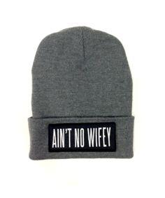 Ain't No Wifey Beanie by DimePiece