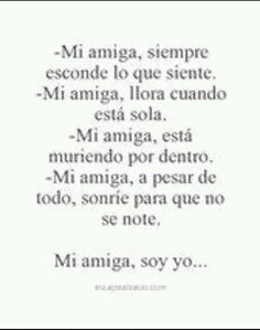 Soy yo..... Strong Quotes, Sad Quotes, Sad Love, Love You, Sad Texts, Quotes En Espanol, More Than Words, Spanish Quotes, Sentences