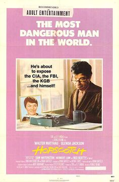 Hopscotch with Walter Matthau, Sam Waterson and Ned Beatty-well worth watching.  One of my favorites and very hard to come by.