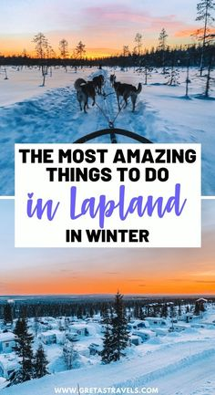 The Most Amazing Things to do in Lapland in Winter. Lapland in winter is one of the most magical places in the world. Discover everything you need to know to plan the perfect winter trip to Lapland! Including the best things to do, what to expect, what to pack, where to go and more! #laplandinwinter #winterinlapland #winter #lapland