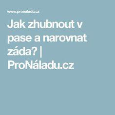 Jak zhubnout v pase a narovnat záda? | ProNáladu.cz