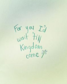 just say, say you'll wait for me (till kingdom come,music,coldplay,spiderman,typography,love,cute)