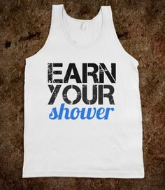 EARN YOUR SHOWER