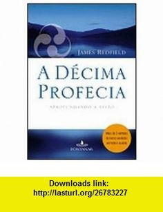 Decima Profecia (Em Portugues do Brasil) (9788573029499) James Redfield , ISBN-10: 8573029498  , ISBN-13: 978-8573029499 , ASIN: B005YNO9KU , tutorials , pdf , ebook , torrent , downloads , rapidshare , filesonic , hotfile , megaupload , fileserve