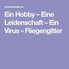 Ein Hobby – Eine Leidenschaft – Ein Virus » Fliegengitter