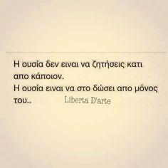 αυτη ειναι η ουσία.Πόσο αληθινό και ουσιαστικό!!αν το ζητήσεις χάνει τη μαγεία του!!!! Favorite Quotes, Best Quotes, Love Quotes, Inspirational Quotes, Funny Greek Quotes, Funny Quotes, Photo Quotes, Picture Quotes, Greek Words