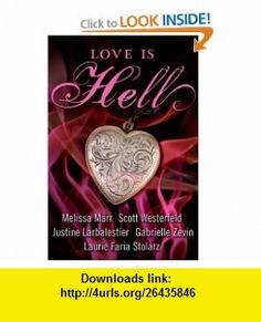 Love Is Hell Scott Westerfeld, Melissa Marr, Justine Larbalestier, Gabrielle Zevin, Laurie Faria Stolarz , ISBN-10: 0061443042  ,  , ASIN: B002IT5OZM , tutorials , pdf , ebook , torrent , downloads , rapidshare , filesonic , hotfile , megaupload , fileserve