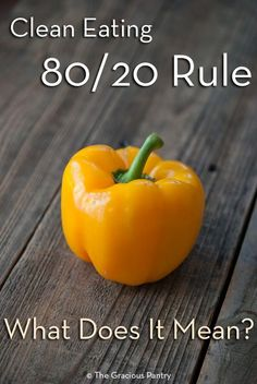 The Clean Eating 80/20 Rule | The Gracious Pantry